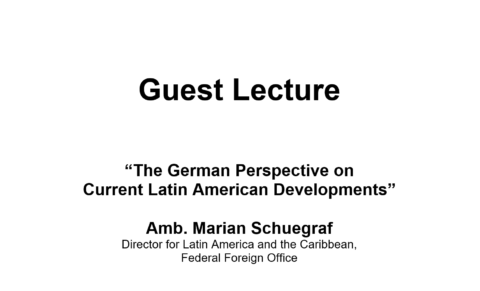 "Towards entry ""Guest Lecture 03.12.19: ""The German Perspective on  Current Latin American Developments"""""